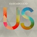 Us (Extended Mix)/Kaskade