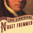 Noget fremmed (uforkortet)/Lars Kjaedegaard