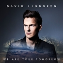 We Are Your Tomorrow/David Lindgren