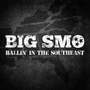 Ballin' In The Southeast/Big Smo