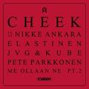 Me ollaan ne Part 2 (feat. Nikke Ankara, Elastinen, JVG, Kube, Pete Parkkonen)/Cheek
