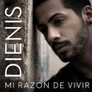 Mi Razon De Vivir/Dienis