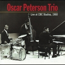 Live at CBC Studios 1960/The Oscar Peterson Trio