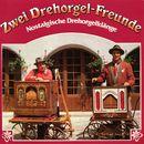 Nostalgische Drehorgelklänge/Zwei Drehorgel-Freunde