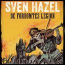 De fordømtes legion - Sven Hazels krigsromaner 1 (uforkortet)/Sven Hazel