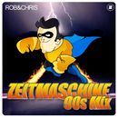 Zeitmaschine (90s Mix)/Rob & Chris