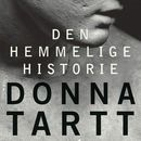 Den hemmelige historie (uforkortet)/Donna Tartt