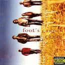 Closer/Fools Garden