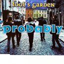 Probably/Fools Garden