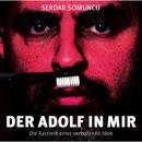 Der Adolf in mir - Die Karriere einer verbotenen Idee/Serdar Somuncu