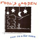 Once in a Blue Moon/Fools Garden