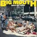 Quite Not Right/Big Mouth