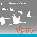 Grand Voyage/Quadro Nuevo