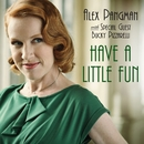 Have a Little Fun (with Bucky Pizzarelli)/Alex Pangman