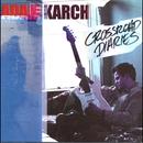 Crossroad Diaries/Adam Karch
