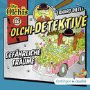 Olchi-Detektive: Folge 16 - Gefährliche Träume/Erhard Dietl, Barbara Iland-Olschewski