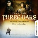 Three Oaks, Folge 01: Ritt durch die Weiße Hölle/Dan Adams