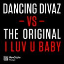 I Luv U Baby (Dancing Divaz vs. The Original)/Dancing Divaz