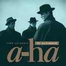 Time And Again: The Ultimate a-ha/a-ha
