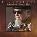 Timepieces - Bryan Lee's Greatest Hits/Bryan Lee