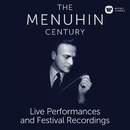 The Menuhin Century - Live Performances and Festival Recordings/Yehudi Menuhin