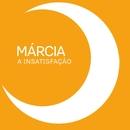 A Insatisfação/Márcia