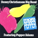 More Pepper (feat. Pepper Adams)/Denny Christianson Big Band