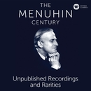 The Menuhin Century - Unpublished Recordings and Rarities/Yehudi Menuhin