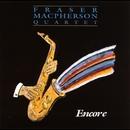 Encore/Fraser MacPherson Quartet