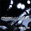Double Live/Frank Marino & Mahogany Rush
