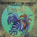 Yonn-Dé (feat. Guy Konket & Klod Kiavué)/David Murray & The Gwo-Ka Masters