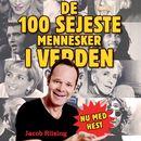 De 100 sejeste mennesker i verden (uforkortet)/Jacob Riising