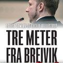 Tre meter fra Breivik - en beretning fra Nordens største terrorretsag (uforkortet)/Louise Damløv