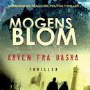Arven fra Basra (uforkortet)/Mogens Blom