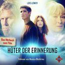 Hüter der Erinnerung (Das Hörbuch zum Film)/Lois Lowry
