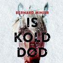 Iskold død (uforkortet)/Bernard Minier