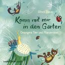 Komm mit mir in den Garten - Gesungene Tier- und Pflanzenrätsel/Ulrich Steier