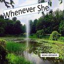 Whenever She/Michael Greenwood