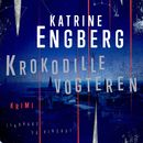 Krokodillevogteren (uforkortet)/Katrine Engberg