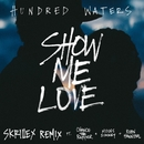 Show Me Love (feat. Chance The Rapper, Moses Sumney and Robin Hannibal) [Skrillex Remix]/Hundred Waters