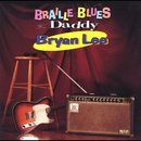 Braille Blues Daddy/Bryan Lee