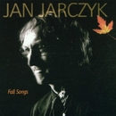 Fall Songs/Jan Jarczyk