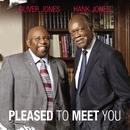 Pleased To Meet You/Hank Jones & Oliver Jones