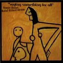 Saying Something For All/Hamiet Bluiett & Muhal Richard Abrams