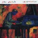 Ukrainianism/John Stetch
