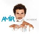 J'ai cherché/Amir