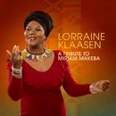 Tribute To Miriam Makeba/Lorraine Klaasen