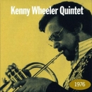 1976/Kenny Wheeler Quintet