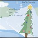 Noël En Harmonie/Michel Donato, Pierre Leduc & Richard Provençal