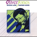 Speak Low, Swing Hard/Oliver Jones
